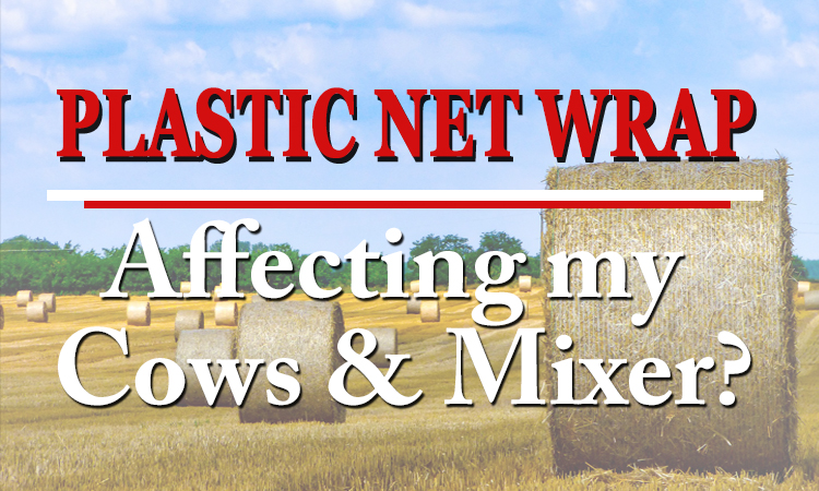 Plastic Net Wrap - Affecting my Cows & Mixer?