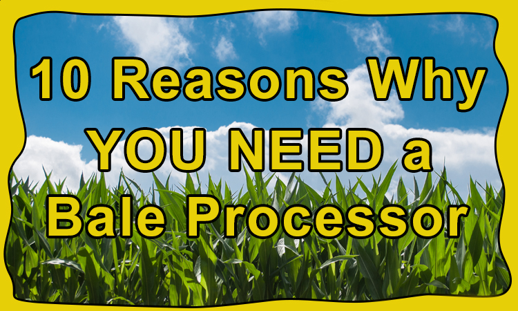 10 Reason Why You Need a Bale Processor