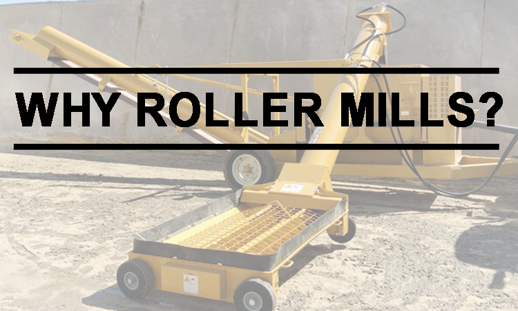 Why Roller Mills